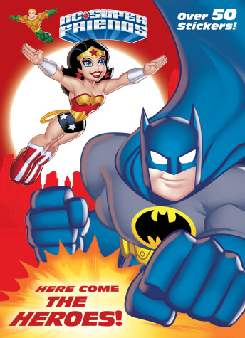 Cover of Here Come the Heroes! (DC Super Friends)