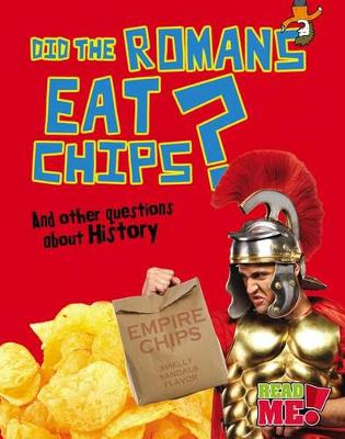 Cover of Did the Romans Eat Chips?
