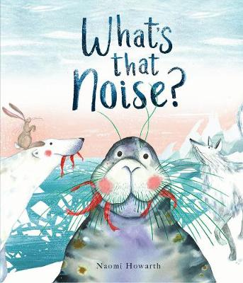 Cover of What's That Noise?