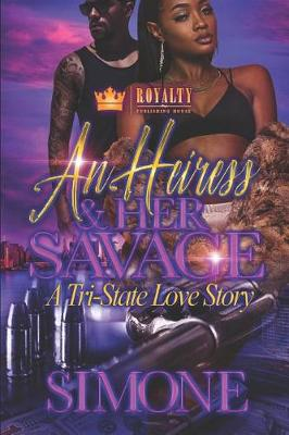 Cover of An Heiress & Her Savage