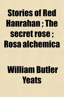 Cover of Stories of Red Hanrahan; The Secret Rose; Rosa Alchemica