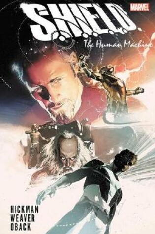 Cover of S.h.i.e.l.d. By Hickman & Weaver: The Human Machine
