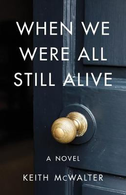 Book cover for When We Were All Still Alive