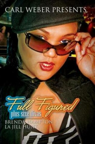 Cover of Full Figured: Carl Weber Presents