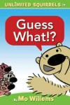 Book cover for Guess What!? (an Unlimited Squirrels Book)