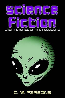 Cover of Science Fiction: Short Stories of the Possibility