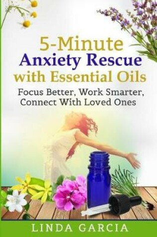Cover of 5-Minute Anxiety Rescue with Essential Oils
