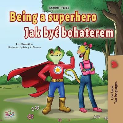 Cover of Being a Superhero (English Polish Bilingual Book for Children)