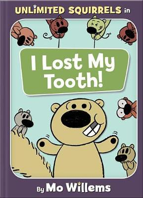 Cover of I Lost My Tooth! (an Unlimited Squirrels Book)