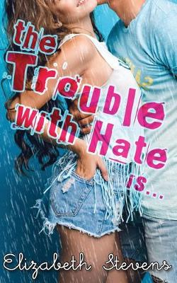 Cover of The Trouble with Hate is...