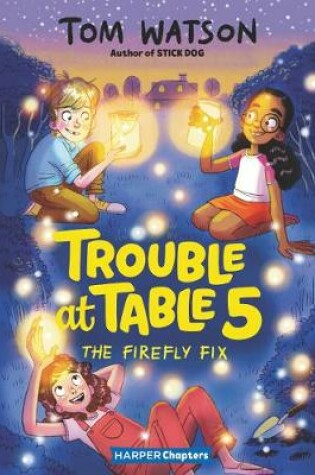 Cover of Trouble at Table 5 #3: The Firefly Fix