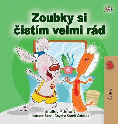 Cover of I Love to Brush My Teeth (Czech Book for Kids)