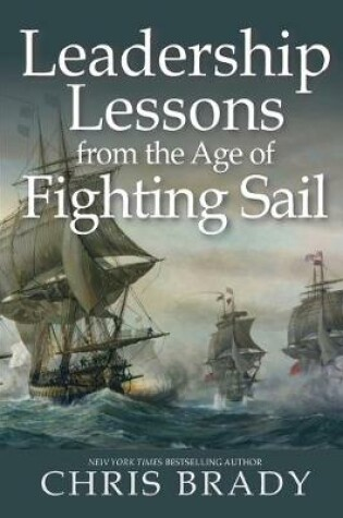 Cover of Leadership Lessons from the Age of Fighting Sail