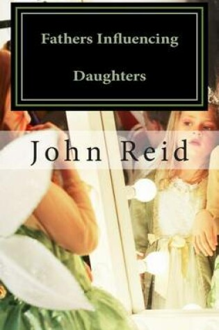 Cover of Fathers Influencing Daughters