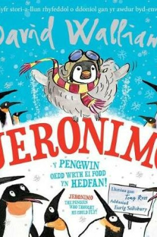Cover of Jeronimo - Y Pengwin oedd wrth ei Fodd yn Hedfan! / Jeronimo - The Penguin Who Thought He Could Fly!