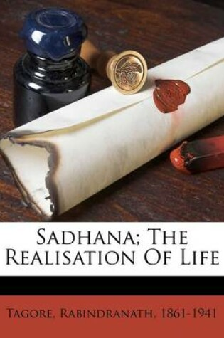 Cover of Sadhana; The Realisation of Life