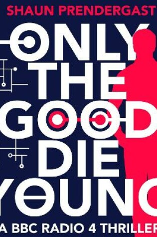 Cover of Only The Good Die Young