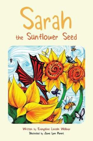 Cover of Sarah the Sunflower Seed