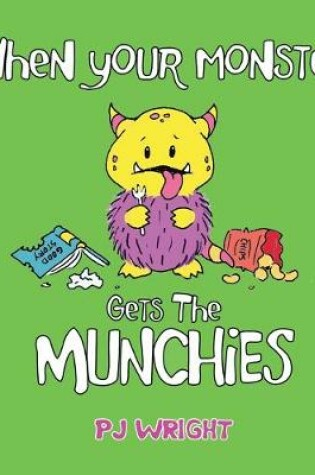 Cover of When Your Monster Gets the Munchies