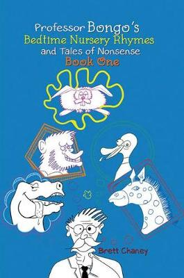 Cover of Professor Bongo's Bedtime Nursery Rhymes and Tales of Nonsense: Book One