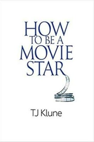 Cover of How to Be a Movie Star