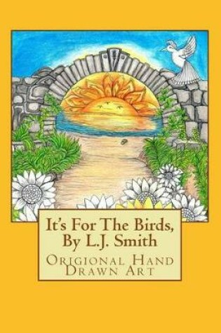 Cover of It's For The Birds, By L.J. Smith
