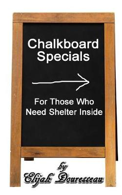 Cover of Chalkboard Specials, for Those Who Need Shelter Inside