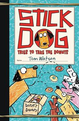 Cover of Stick Dog Takes The Donuts