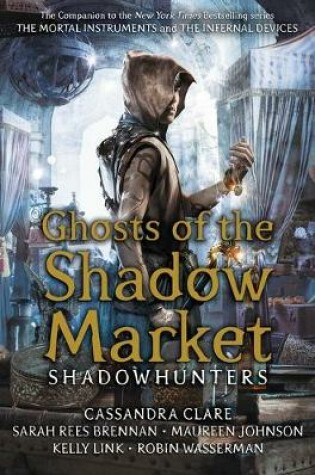 Cover of Ghosts of the Shadow Market