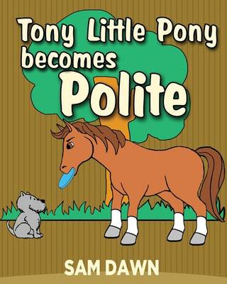 Cover of Tony Little Pony Becomes Polite