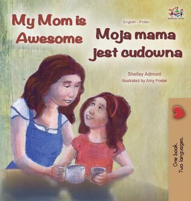 Cover of My Mom is Awesome (English Polish Bilingual Book)