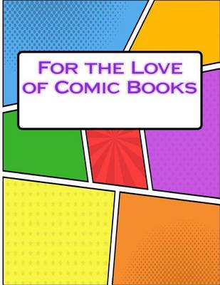 Cover of For the Love of Comic Books