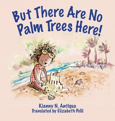 Cover of But There Are No Palm Trees Here!