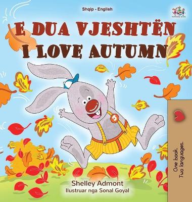 Book cover for I Love Autumn (Albanian English Bilingual Book for Kids)