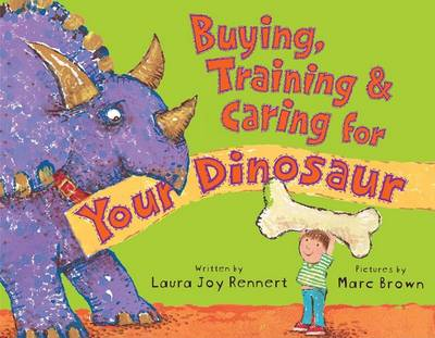 Cover of Buying, Training & Caring for Your Dinosaur