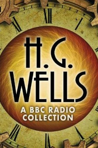 Cover of The H G Wells BBC Radio Collection