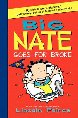 Cover of Big Nate Goes for Broke