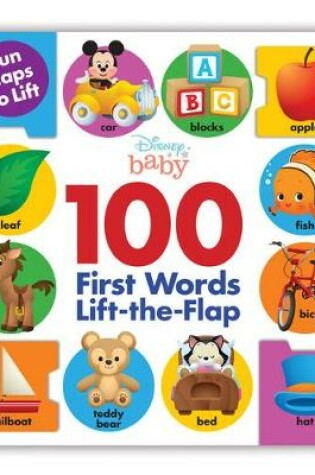 Cover of Disney Baby 100 First Words Lift-The-Flap