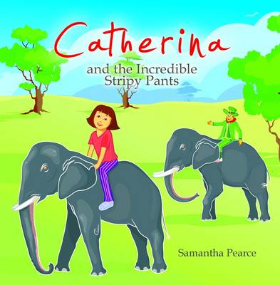 Book cover for Catherina and the Incredible Stripy Pants