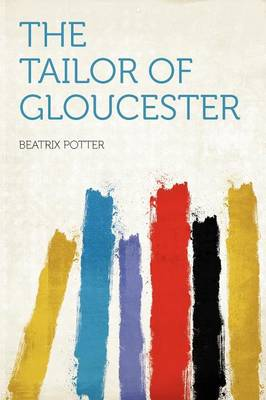 Cover of The Tailor of Gloucester