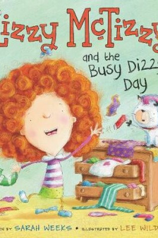 Cover of Lizzy McTizzy and the Busy Dizzy Day