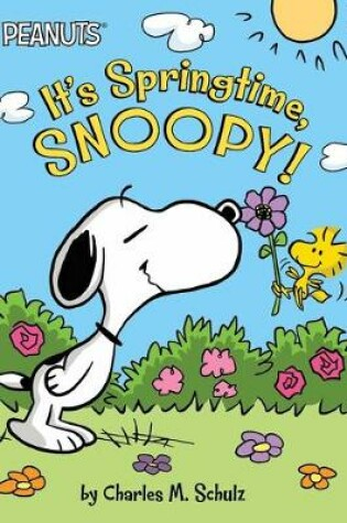 Cover of It's Springtime, Snoopy!