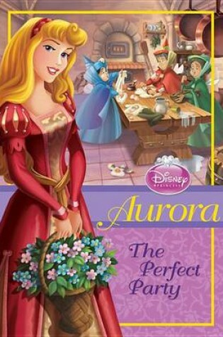 Cover of Disney Princess Aurora: The Perfect Party