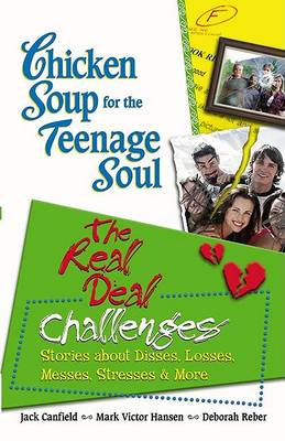 Cover of Chicken Soup for the Teenage Soul: The Real Deal Challenges