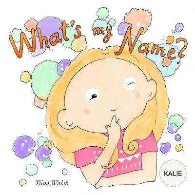 Cover of What's My Name? KALIE