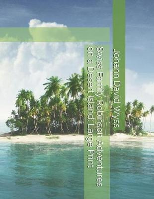 Book cover for Swiss Family Robinson Adventures on a Desert Island