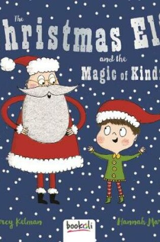 Cover of The Christmas Elf & the Magic of Kindness
