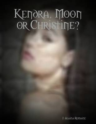 Cover of Kendra, Moon or Christine?