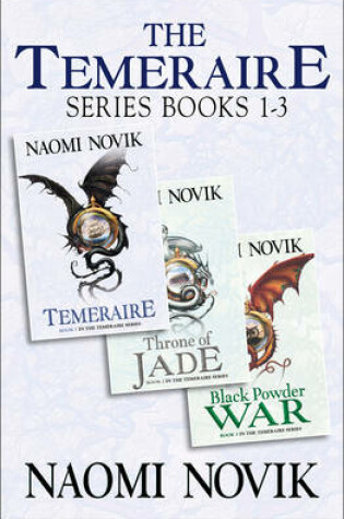 Cover of The Temeraire Series Books 1-3