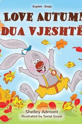 Cover of I Love Autumn (English Albanian Bilingual Book for Kids)